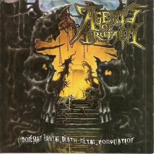 Agents Of Brutality: Indonesian Brutal Death Metal Compilation
