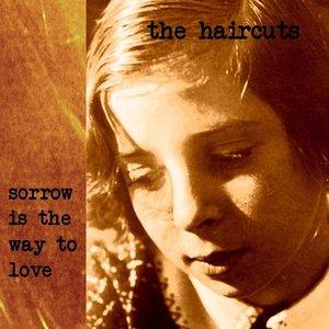 sorrow is the way to love