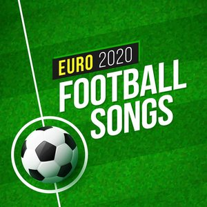 Euro 2020 Football Songs