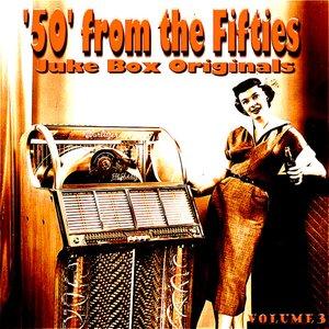 50 From The Fifties Juke Box Originals Volume 3