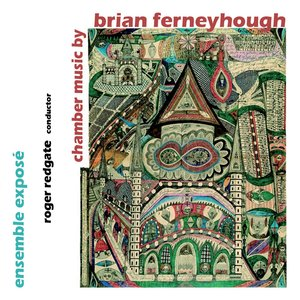 Ferneyhough, B.: Chamber Music