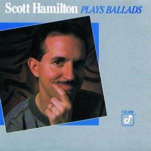 Scott Hamilton Plays Ballads
