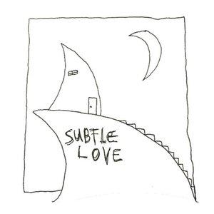 Subtle Love