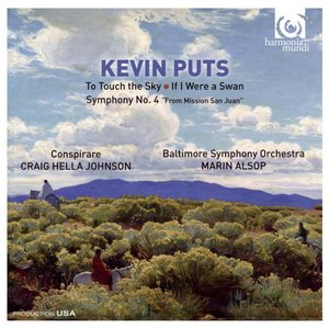 Kevin Puts: To Touch the Sky, If I Were a Swan, Symphony No. 4