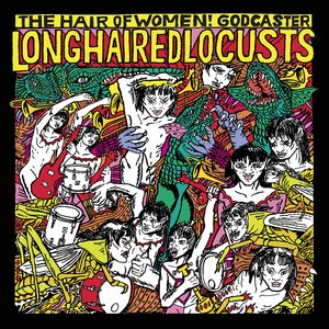 Long Haired Locusts