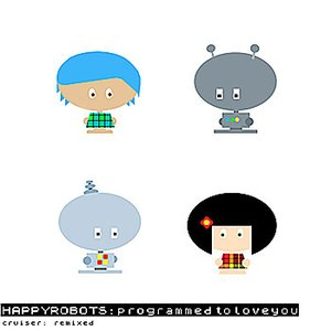 HAPPYROBOTS:programmed to love you