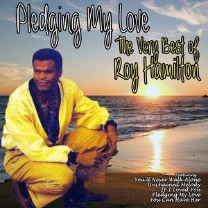 The Very Best of Roy Hamilton: Pledging My Love