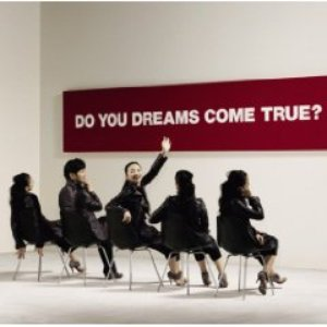 DO YOU DREAMS COME TRUE? (Disc 1)