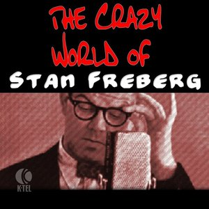 The Crazy World Of Stan Freberg