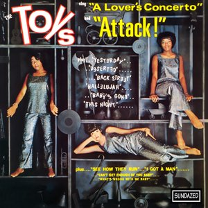 "The Toys Sing ""A Lover's Concerto"" and ""Attack!"""