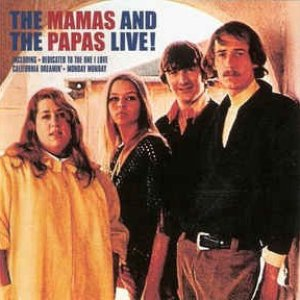 The Mamas And The Papas Live