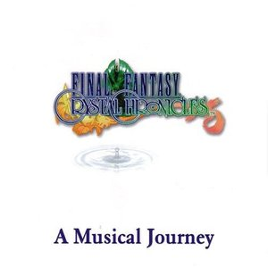Final Fantasy Crystal Chronicles - A Musical Journey