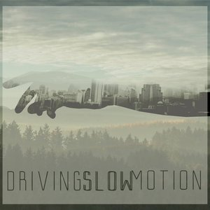 Driving Slow Motion