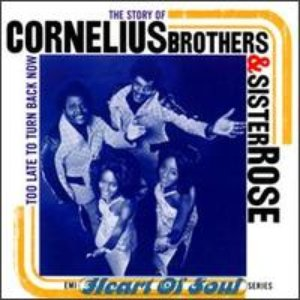 The Story of Cornelius Brothers & Sister Rose Too Late to Turn Back Now