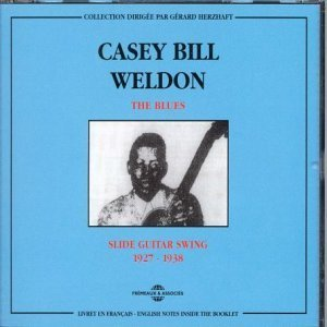 Casey Bill Weldon 1927-1938: Slide Guitar Swing (The Blues)