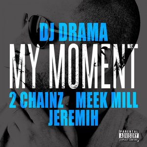 My Moment (feat. 2Chainz, Meek Mill, Jeremih)