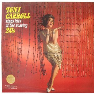 Toni Carroll Sings Hits of the Roaring 20's