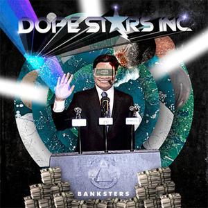 Dope Stars Inc. - Banksters [single] - Zortam Music