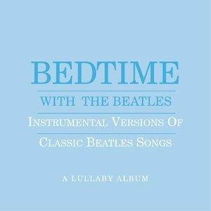 Bedtime With The Beatles