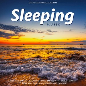 Sleeping Music - Relaxing Piano Music With Ocean Waves to Help You Sleep and Soothing Spa Music