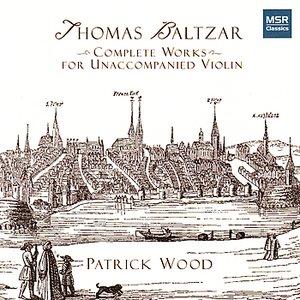Thomas Baltzar: Complete Works For Unaccompanied Violin