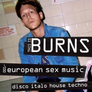 This Is Burns 001: European Sex Music