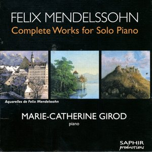 Felix Mendelssohn: Complete Works For Solo Piano
