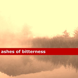Ashes of Bitterness