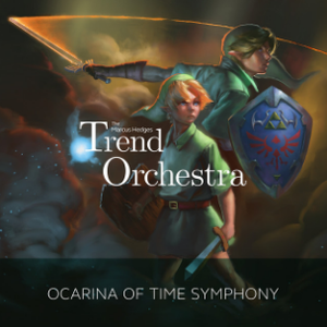 Ocarina Of Time Symphony — The Marcus Hedges Trend Orchestra