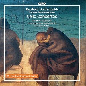 Goldschmidt & Reizenstein: Cello Concertos