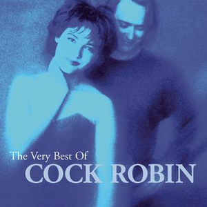 The Very Best Of Cock Robin