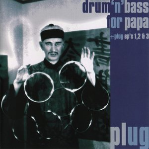 Drum 'n' Bass For Papa + Plug EP's 1, 2 & 3