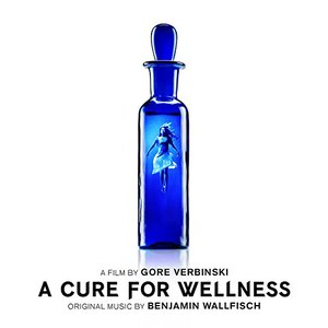 A Cure For Wellness (Original Soundtrack Album)