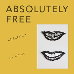 Currency (feat. U.S. Girls)