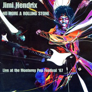 No More A Rolling Stone - Live At The Monterey Pop Festival 1967