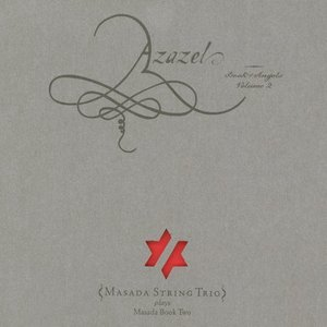 Azazel: Book of Angels, Volume 2