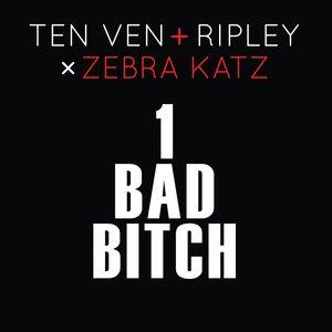 1 Bad Bitch (Ten Ven + Ripley vs. Zebra Katz)