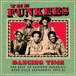 Dancing Time, the Best of Eastern Nigeria's Afro Rock Exponents 1973-77 (Soundway Records)