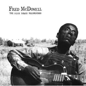 Fred McDowell: The Alan Lomax Recordings