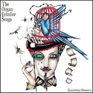 The Organ Grinder Songs