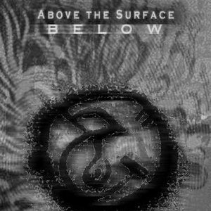 Above The Surface Below