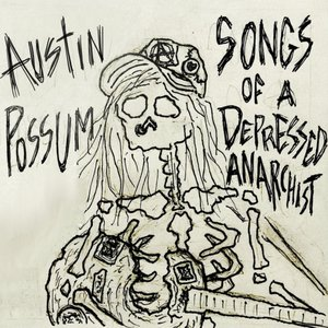 Songs of a Depressed Anarchist
