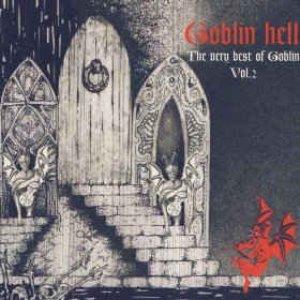 Goblin Hell – The Very Best Of Goblin Vol. 2