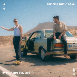 Jubel - Running Out Of Love