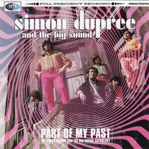 Part Of My Past (The Simon Dupree And The Big Sound Anthology)