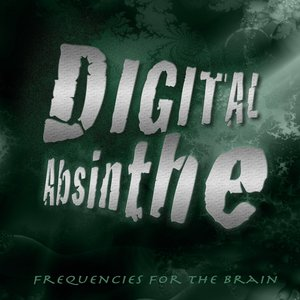 Digital Absinthe (Frequencies for the Brain)
