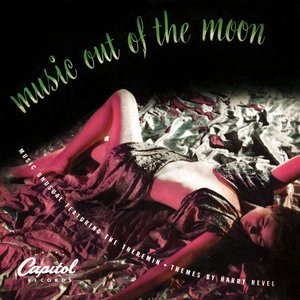 Music Out of the Moon: Music Unusual Featuring the Theremin