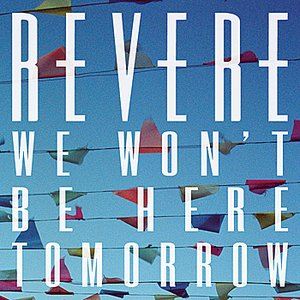 We Won't Be Here Tomorrow