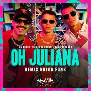 Oh Juliana (Remix Brega Funk)