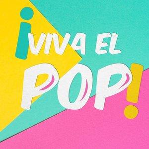 ¡Viva el POP!
